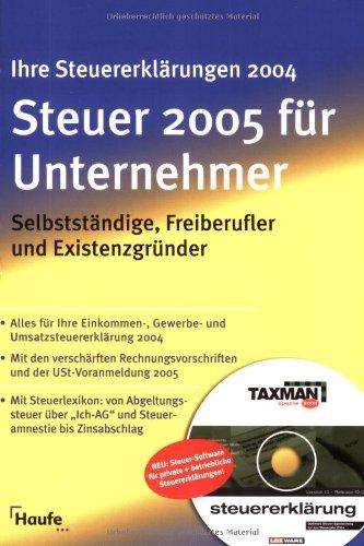 Steuer 2005, Für Selbstständige, Freiberufler und Existenzgründer, m. Steuer-Software TAXMAN special