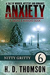 Anxiety: Nitty Gritty - Episode 6 - A Tale of Murder, Mystery and Romance (A Smoke and Mirror Book)