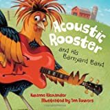 img - for Acoustic Rooster and His Barnyard Band book / textbook / text book