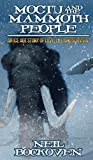 Moctu and the Mammoth People: An Ice Age Story of Love, Life and Survival