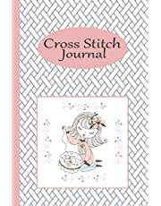 Cross Stitch Journal: Cute Embroidery Notebook For Keeping Track of all Your Stitching Projects