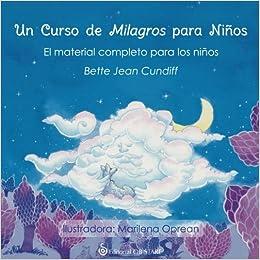 Un curso de milagros para niños. El material completo para los ...