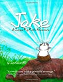 Jake, A Guinea Pig Finds Adventure, Laura Koniver, 0557643643