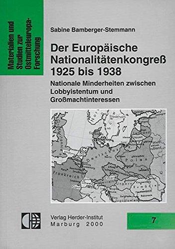 Der Europäische Nationalitätenkongress 1925-1938: Nationale Minderheiten zwischen Lobbyistentum und Grossmachtinteressen (Materialien und Studien zur Ostmitteleuropa-Forschung)