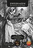 Enfermagem: história de uma profissão (Portuguese Edition)