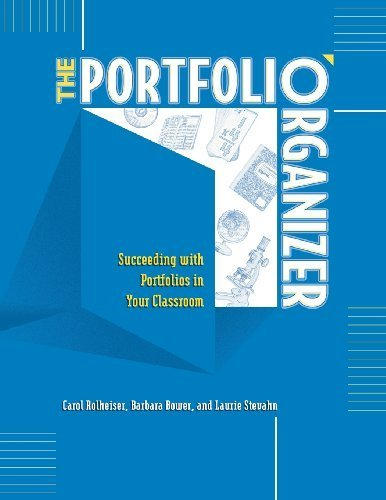 The Portfolio Organizer: Succeeding with Portfolios in Your Classroom by Rolheiser, Carol, Bower, Barbara, Stevahn, Laurie (2000) Paperback
