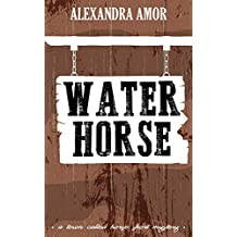 Water Horse (A Town Called Horse Short Mystery Book 3)