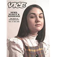 News, Nudity & Nonsense: The Best of Vice Magazine Vol. 2, 2003-2008