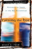 img - for Raising the Bar: Ministry to Youth in the New Millennium book / textbook / text book