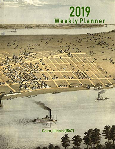 2019 Weekly Planner: Cairo, Illinois (1867): Vintage Panoramic Map Cover (Map Panoramic Illinois)