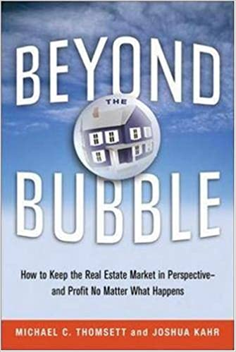 Book Beyond the Bubble: How to Keep the Real Estate Market in Perspective -and Profit No Matter What Happens