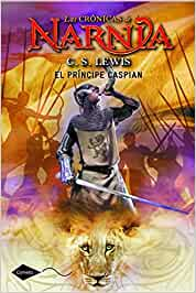 El príncipe Caspian: Las crónicas de Narnia 4 (Cometa +10)