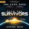 Fear the Survivors: The Fear Saga, Book 2 | Livre audio Auteur(s) : Stephen Moss Narrateur(s) : R. C. Bray