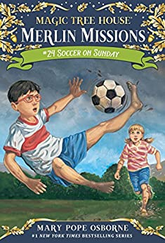Soccer on Sunday (Magic Tree House (R) Merlin Mission Book 24) by [Osborne, Mary Pope]
