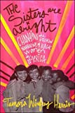 img - for The Sisters Are Alright: Changing the Broken Narrative of Black Women in America book / textbook / text book