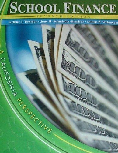 SCHOOL FINANCE: A CALIFORNIA PERSPECTIVE W/CD