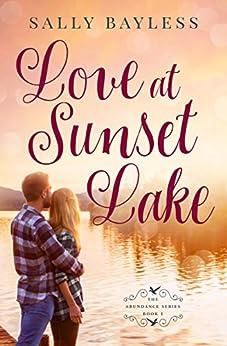 Love at Sunset Lake (The Abundance Series Book 1) by [Bayless, Sally]