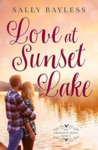 Love at Sunset Lake (The Abundance Series Book 1) by [Bayless, Sally]