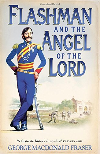 Flashman and the Angel of the Lord (The Flashman Papers, Book 9) (Flashman 09) by George MacDonald Fraser (2015-07-30) (Flashman And The Angel Of The Lord)