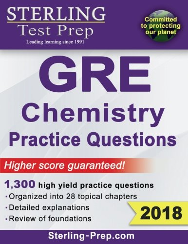 Sterling Test Prep GRE Chemistry Practice Questions: High Yield GRE Chemistry Questions with Detailed Explanations (Gre Chemistry)
