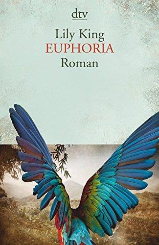 Euphoria: Roman Taschenbuch – 7. Juli 2017 Lily King Sabine Roth dtv Verlagsgesellschaft 3423145803
