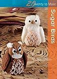 Sugar Birds, Frances McNaughton, 1844486729