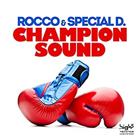 Rocco & Special D.-Champion Sound