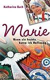 Marie: Wenn sie lachte, hatte ich Hoffnung