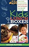 Kids Lunch Boxes: 101 Tasty, Fresh, Fun - Best Reviews Guide