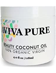 Organic Coconut Oil for Face- Coconut Oil for Hair Growth & Stretch Marks by Aviva Pure – Unrefined Coconut Oil for Skin- Coconut Oil Moisturizer– Makeup Remover- Cuticle Oil 4oz