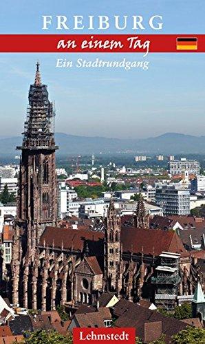 Freiburg an einem Tag: Ein Stadtrundgang