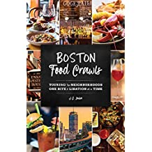 Boston Food Crawls: Touring the Neighborhoods One Bite & Libation at a Time