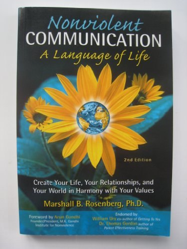 Nonviolent Communication: A Language of Life by Unknown