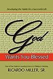 God Wants You Blessed, Ricardo Miller Sr., 1469183749