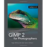 GIMP 2 for Photographers: Image Editing with Open Source Software