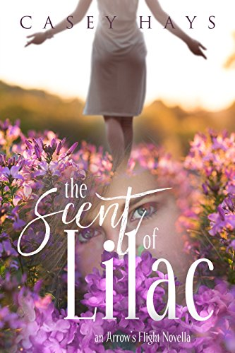 - The Scent of Lilac: An Arrow's Flight Novella
