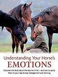 Understanding Your Horse's Emotions, Larry Bensusan, 0851319947