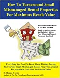 How to Find, Buy and Turnaround Small, Mismanaged Rental Properties for Maxium Profit, Thomas J. Lucier, 0945343094