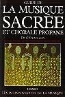 Guide de la musique sacrée et chorale profane. De 1750 à nos jours par Tranchefort