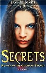 Secrets (Return of the Guardian Trilogy Book 1)