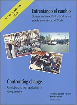 Confronting Change: Auto Labor and Lean Production in North America