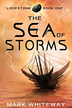The Sea of Storms (Sci-Fi Adventure) (Lodestone Book 1) by [Whiteway, Mark]