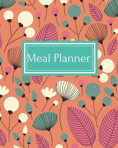 !B.e.s.t Meal Planner: Orange New Design | 52 week Planner With Weekly Weight Tracker |Record Breakfast, Lunc R.A.R