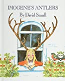 Imogene's Antlers, David Small, 0812446593