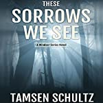These Sorrows We See: Windsor Series | Tamsen Schultz
