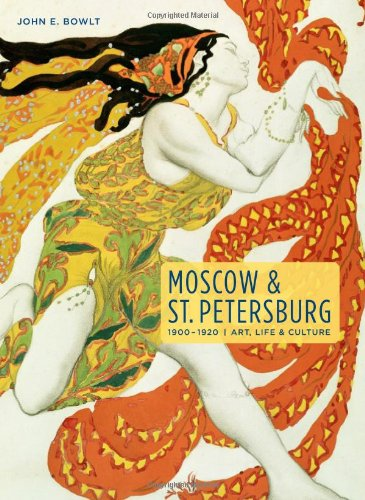 (Moscow & St. Petersburg 1900-1920: Art, Life, & Culture of the Russian Silver)