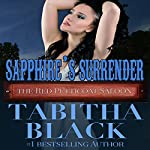 Sapphire's Surrender: The Red Petticoat Saloon | Tabitha Black
