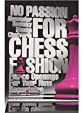 No Passion For Chess Fashion: Fierce Openings For Your New Repertoire-Alexander Raetsky Maxim Chetverik