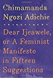5-dear-ijeawele-or-a-feminist-manifesto-in-fifteen-suggestions
