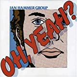 Oh Yeah by Jan Hammer